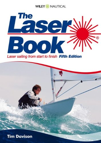 Laser Sailing From Start To Finish by Timothy Davison